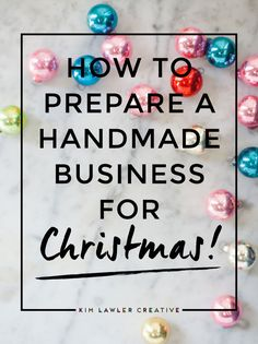 How I Prepare my Handmade Business for Christmas - by Kim Lawler from Finest Imaginary