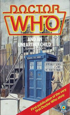 Doctor Who and an Unearthly Child by Terrance Dicks a vintage 1983 Paperback Dr. Who novel. The very first Doctor Who story! Zone Tv, Doctor Who Books, Doctor Who Merchandise, Doctor For Kids, First Doctor, Police Box, Dr Who, Tardis, Paperback Books