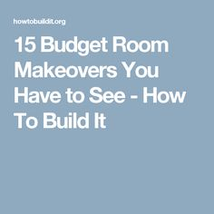 15 Budget Room Makeovers You Have to See - How To Build It