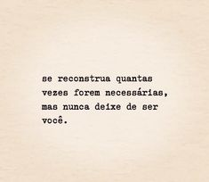 Inspirational Phrases, Motivational Phrases, Amazing Quotes, Great Quotes, Music Quotes, Me Quotes, Portuguese Quotes, Portuguese Phrases, Memes Status