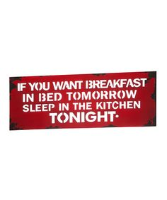 Loving this 'Breakfast in Bed' Wall Art on #zulily! #zulilyfinds Breakfast In Bed, Bed Wall, Metal Wall Decor, Great Quotes, Funny Quotes, Me Quotes, Clever Quotes, Strong Quotes, Just For Laughs