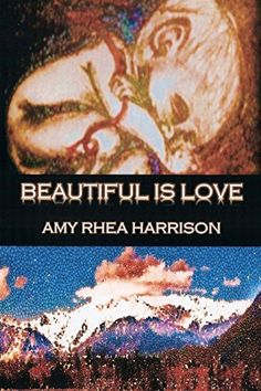 Beautiful Is Love: Subtitle: Beautiful Is Love by Amy Rhea Harrison http://www.amazon.com/dp/1496186990/ref=cm_sw_r_pi_dp_tNMlwb1EGPAAX