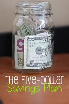 $5 Savings Plan...add $5 either a week or month and then tada you have cash saved...it could even be $10 and it makes it better for $1 a day :)