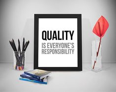Quality Is Everyone's Responsibility, Quality Quote, Quality Print, Quality Quotes For Work, Quality Quotes Poster