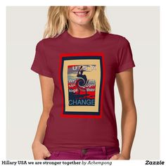 Hillary USA we are stronger together Shirt #Back to basics never looked better. This best-selling women's tee by #American #Apparel is a versatile must-have for every #lady's #wardrobe. Wear it to #work or play, or #dress it up with a #blazer or #sweater and #wear it out to #dinner. #Hillary #we #are #stronger #together