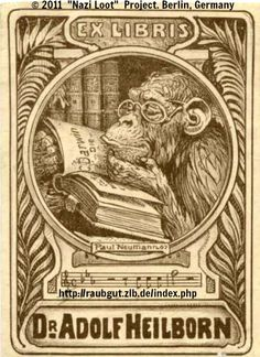 """Ex Libris: Dr. Adolf Heilborn. Primate reads Darwin's book. NAZI LOOT PROJECT goal is to display stolen books, determine their origin, & RETURN them to the OWNERS or HEIRS.  Central & Regional Library Berlin (ZLB) in partnership w/ New Synagogue Berlin. Funded by the Center for Provenance Research / Investigation & the State of Berlin. http://en.wikipedia.org/wiki/Holocaust_victims  ATTN:  Heirs of the murdered 6 million Jews & 11 million other Nazi """"undesirables""""  and death camp survivors."""
