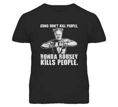 ronda rousey shirt | ... Ronda Rousey Mma UFC Fighting Judo Gold Medal Guns Dont Kill T Shirt