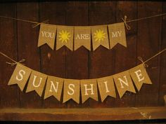 You are my sunshine Banner, You are my sunshine Garland, Burlap Banner, Baby Shower Decor, Nursery Decor, Photo Prop, New Baby Boy Girl on Etsy, $26.00