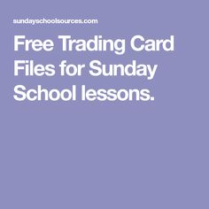 Free Trading Card Files for Sunday School lessons.