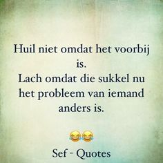 Tijd doet beseffen… - Hans Bastiaan - #Bastiaan #beseffen #doet #Hans #tijd Smart Quotes, Strong Quotes, Funny Quotes, Sef Quotes, Dutch Words, Dutch Quotes, Happy Thoughts, True Words, Slogan