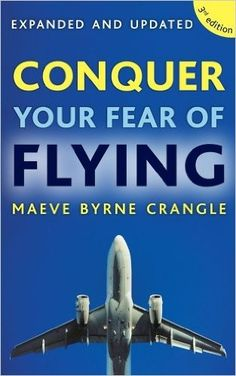 Conquer Your Fear of Flying - Mind, Body & Spirit - Books Anxiety Self Help, Types Of Anxiety, Good Books, My Books, Flight Take Off, National Airlines, Stress Management Techniques, Life Changing Books, Fear Of Flying