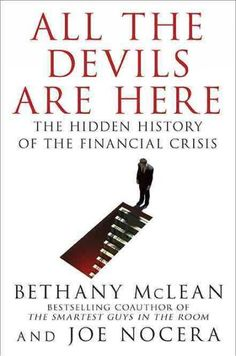 All the devils are here : the hidden history of the financial crisis / Bethany McLean and Joe Nocera