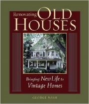 Renovating Old Houses: Bringing New Life to Vintage Homes (For Pros By Pros) by George Nash. Renovating Old Houses Bringing New Life to Vintage Homes. Home Renovation, Home Remodeling, Restoring Old Houses, Old Home Remodel, Foundation Repair, Old Windows, Home Repairs, New Life, Old Home Renovation