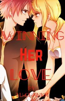 Winning Her Love (A Nalu Fanfiction) od lu-chan101