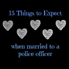 15 Things to Expect (when married to a police officer)