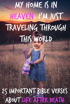 My home is in Heaven. I'm just traveling through this world. Check Out 25 Important Bible Verses About Life After Death Bible Verses About Death, Bible Scriptures, Bible Quotes, Quotes Hurt Feelings, Encouragement, Life After Death, Billy Graham, Happiness, Life Quotes To Live By