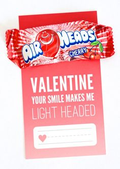 """Your Smile Makes Me Light Headed""--Airheads Candy Valentine"