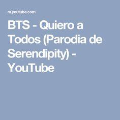 BTS - Quiero a Todos (Parodia de Serendipity) - YouTube