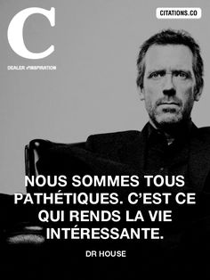 Discover recipes, home ideas, style inspiration and other ideas to try. Dr House Quotes, Citations Film, Intj, Motto, Knowledge, Sayings, Film Disney, Words, Recherche Google