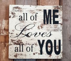 John legend Song ALL Of ME sign on barnwood barn wood distressed shabby chic cottage primitive home decor aged antique wedding gift photo - Wedding Home Decoration John Legend Songs, Photo Deco, Do It Yourself Furniture, Decoration Inspiration, Decor Ideas, Gift Ideas, Pallet Art, Wooden Pallet Signs, Home Wooden Signs