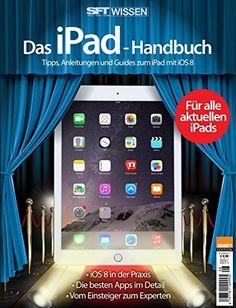 """SFT WISSEN """"Das iPad-Handbuch - Tipps Anleitungen und Guides zum iPad mit iOS8"""" 08-2015 [Bookazine] Sonderheft, http://www.amazon.de/dp/B00SL3T3GA/ref=cm_sw_r_pi_awdl_xQRNwb1SH8R8V"""