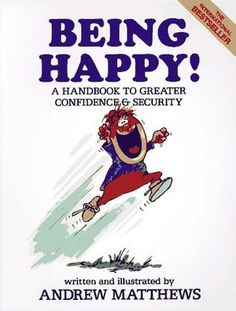 It is a book about...  understanding yourself   being able to laugh at yourself becoming more prosperous  being able to forgive yourself  ...  It is a book about being happy.