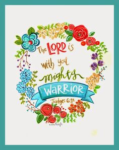 Free Sunday Printable: The Lord is with you Mighty Warrior, Judges 6:12