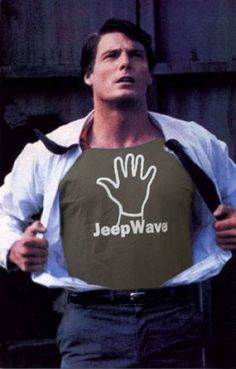 Every superman supports the wave. Jeep Quotes, Jeep Humor, Jeep Brand, Jeep Wave, Jeep Wrangler, Cool Cars, Superman, Waves, Jeepers Creepers