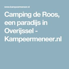 Camping de Roos, een paradijs in Overijssel - Kampeermeneer.nl