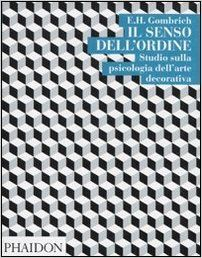 Amazon.it: Il senso dell'ordine. Studi sulla psicologia dell'arte decorativa - Ernst H. Gombrich, R. Pedio - Libri