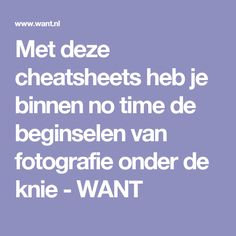 Met deze cheatsheets heb je binnen no time de beginselen van fotografie onder de knie - WANT