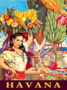 A SLICE IN TIME Havana Habana Cuba Cuban Caribbean Island Girl with Basket of Bananas Travel Advertisement Art Poster Print. Poster Measures 10 x inches Havanna Nights Party, Havana Nights Party Theme, Havana Party, Vintage Cuba, Vintage Havana, Vintage Style, Cuba Art, Havana Cuba, Advertising Poster