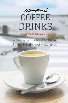 A collection of delicious international coffee drinks including full easy recipes. Yum! |nelliebellie.com coffee, best coffee