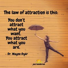 "The Law of Attraction is this: You don't attract what you want. You attract what you are"" - Dr Wayne Dyer ♡ ... Here Are 7 HABITS Of Highly Attractive People..."