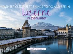 Planning a trip to Lucerne in the winter? Here are my tips for the best things to do in Lucerne in the winter plus travel tips for your winter break. Switzerland Itinerary, Switzerland Cities, Mount Titlis, Swiss Travel Pass, Swiss Ski, Stuff To Do, Things To Do, Lucerne, Train Rides