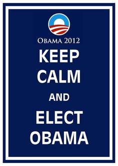 Keep Calm and Elect Obama, via Etsy