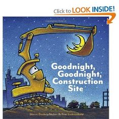 Goodnight, Goodnight Construction Site  James favorite book he has it memorized from the library