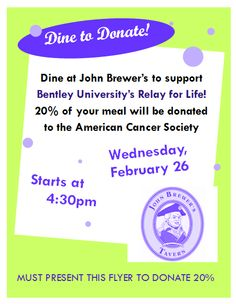 Another awesome fundraising tactic? Set up a restaurant night! We have one set up at John Brewers on February 26. Bring the flyer and 20% of your meal will go right towards our Relay For Life event.