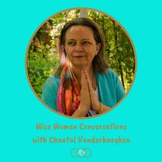 WWC – Sacred Conversations with Chantal Wise Women, Menopause, Conversation, Freedom, How Are You Feeling, Touch, Let It Be, Shit Happens, Facebook