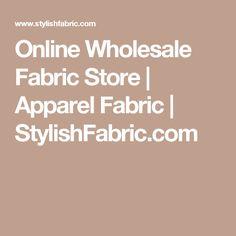 Online Wholesale Fabric Store   Apparel Fabric   StylishFabric.com