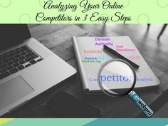 Analyzing Your Online Competitors in 3 Easy Steps - Seo Keywords, Seo Marketing, Seo Services, Easy