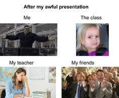 After My Awful Presentation - Memes Stupid Memes, Stupid Funny, Funny Cute, The Funny, Dankest Memes, Hilarious, Jokes, Funny School Memes, School Humor