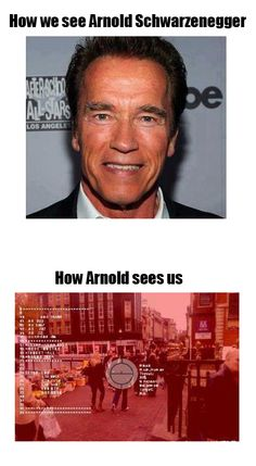 Arnold Schwarzenegger can see your every move... #TheLastStand