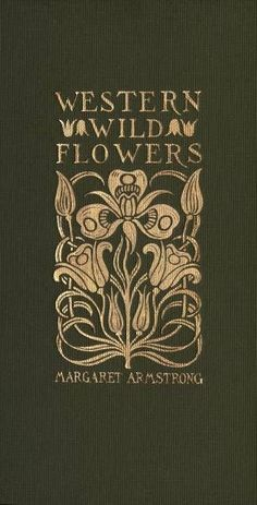 Field book of western wild flowers : Margaret Armstrong, John James Thornber…