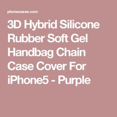 3D Hybrid Silicone Rubber Soft Gel Handbag Chain Case Cover For iPhone5 - Purple