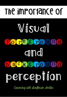 discuss the importance of visual perception While parents generally think about a child's acuity when considering how well their child can see, therapists and educators realize there is much more to eyesight than having 20/20 vision children require intact visual perception to understand, evaluate, and interpret what is seen even if a child has had.