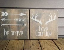 Be brave and have courage Woodland Signs; Set of 2 little Huntsman Signs