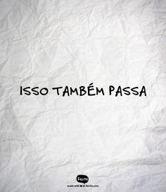 ISSO TAMBÉM PASSA - Quote From Recite.com #RECITE #QUOTE