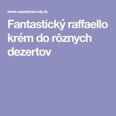 Fantastický raffaello krém do rôznych dezertov Raffaello