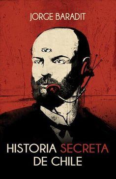 Historia secreta de Chile - Jorge Baradit comprar el libro en tu libreria online Buscalibre Chile